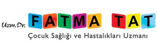Uzm. Dr. Fatma Tat - Çocuk Sağlığı ve Hastalıkları Uzmanı